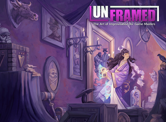 Announcing Unframed: The Art of Improvisation for Game Masters
